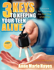 3 keys to keeping your teen alive, anne marie hayes